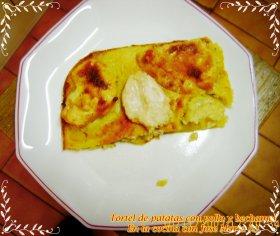 Tortel de patatas y pollo con bechamel